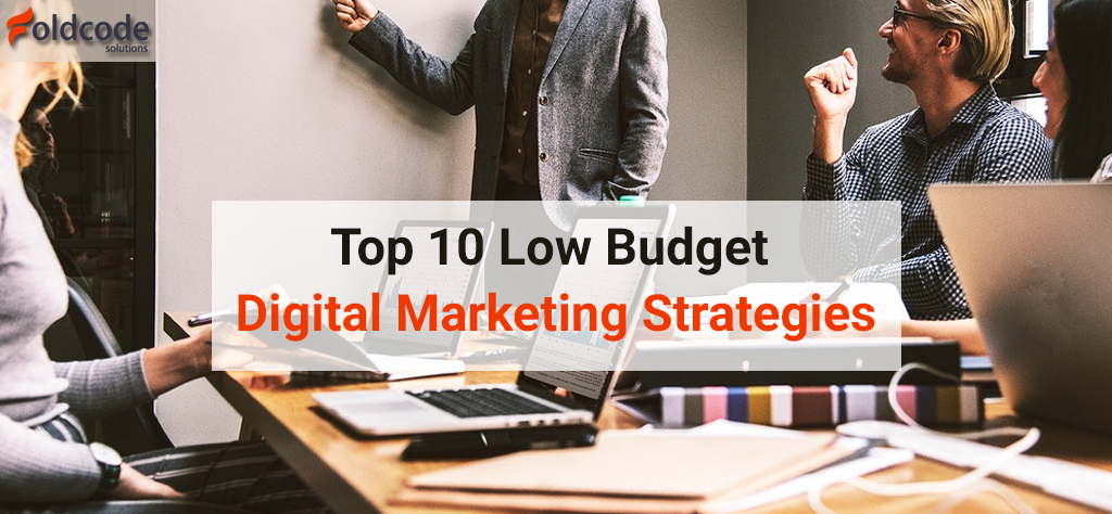 top 10 low budge digital marketing strategies