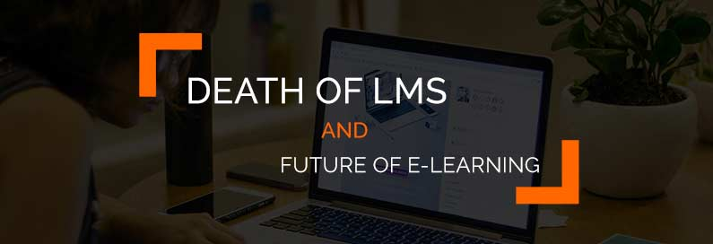 death of LMS and Future of e-learning